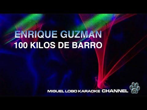 [Karaoke] ENRIQUE GUZMAN - 100 KILOS DE BARRO - Miguel Lobo