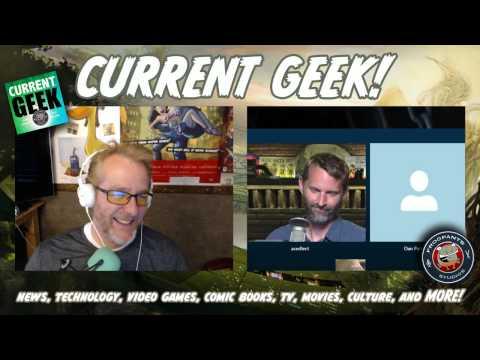 Current Geek 57 w/ Dan Patterson