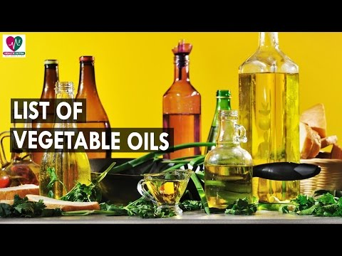 Total List Of Vegetable Oils and it's benifits    Health Sutra - Best Health Tips