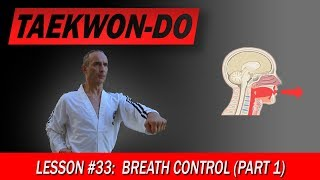 Breath Control (Part 1) - Taekwon-Do Lesson #33