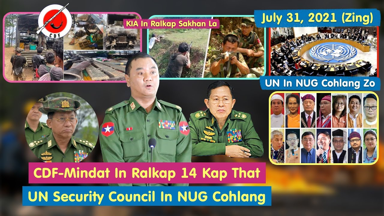 July 31 (Zing) - CDF-Mindat In Ralkap 14 Kap That; UN Security Council In NUG Cohlang