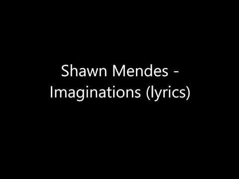 Shawn Mendes - Imaginations (lyrics)