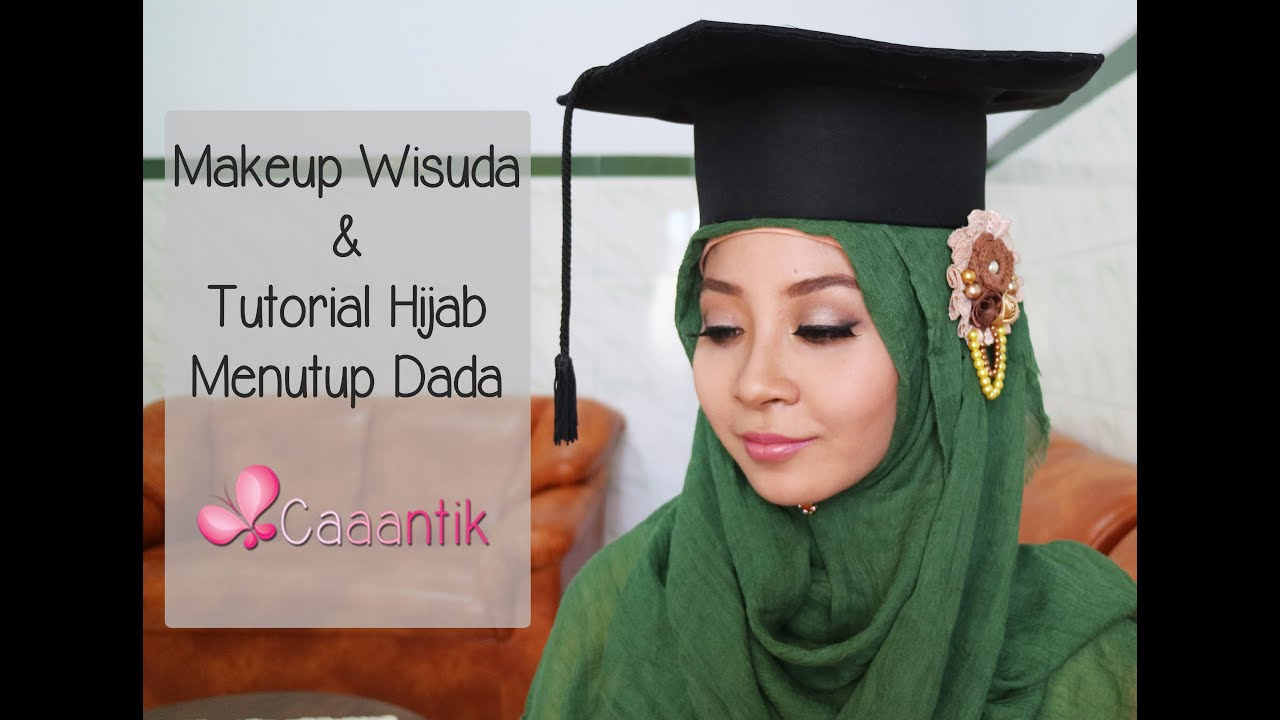 Makeup Wisuda Tutorial Hijab Menutup Dada Girly Saputri YouTube