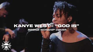 Kanye West - God Iṡ | Bridge Worship (Cover)