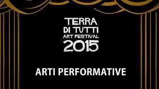 Terra di Tutti Art Festival: le arti performative
