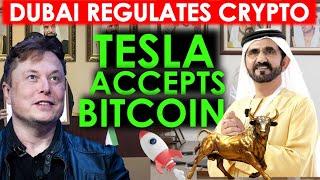 Tesla Accepts Bitcoin | Dubai DFSA Regulates Cryptocurrency  | Elon Musk on Crypto | Bitcoin News