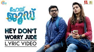 Hey Jude Malayalam Movie| Hey Don't Worry Jude Lyric Video| Nivin Pauly,Trisha | Rahul Raj |Official