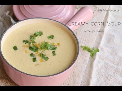 How to make a Creamy Corn Soup with Jalapeño ♥ Chokolat Pimienta