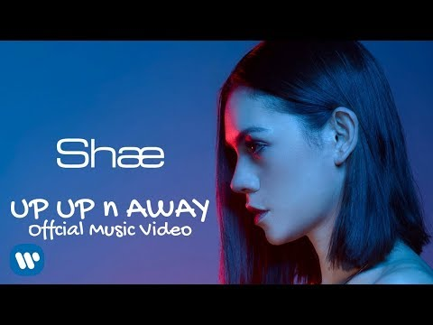 SHAE - Up Up n Away (Official Music Video) 2018