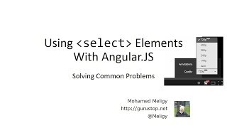 "Angular.JS: Solving the ""initial selection"" problem with select elements (& many other tips)"