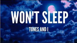 Tones and I - Won't Sleep (Lyrics)