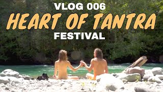 The Heart of Tantra Festival - Episode 006