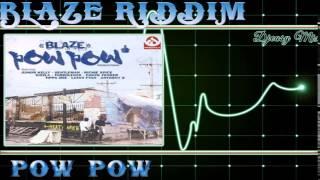 Blaze Riddim mix 2004 [Pow Pow]  mix by djeasy