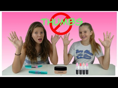 NO THUMBS MAKE UP CHALLENGE || Taylor and Vanessa