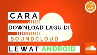 Cara download lagu di SoundCloud lewat android | TUTORIAL ANDROID | #SoundCloud