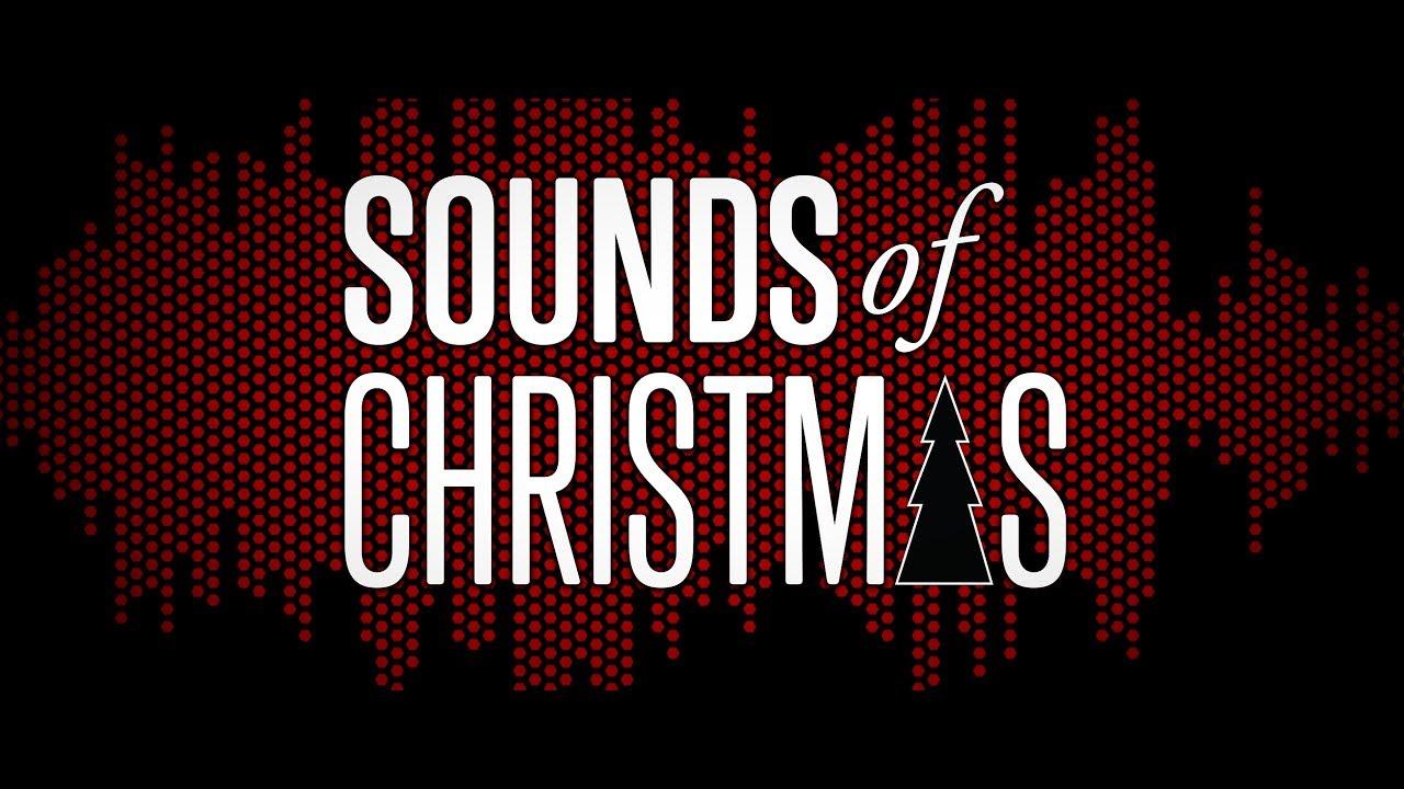 Sound Of Christmas.Sounds Of Christmas 2017 Trailer
