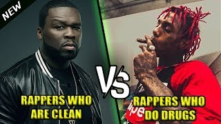 RAPPERS WHO ARE CLEAN VS RAPPERS WHO DO DRUGS