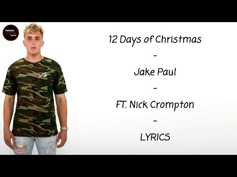 Jake Paul  12 Days of Christmas Ft Nick Crompton Lyrics