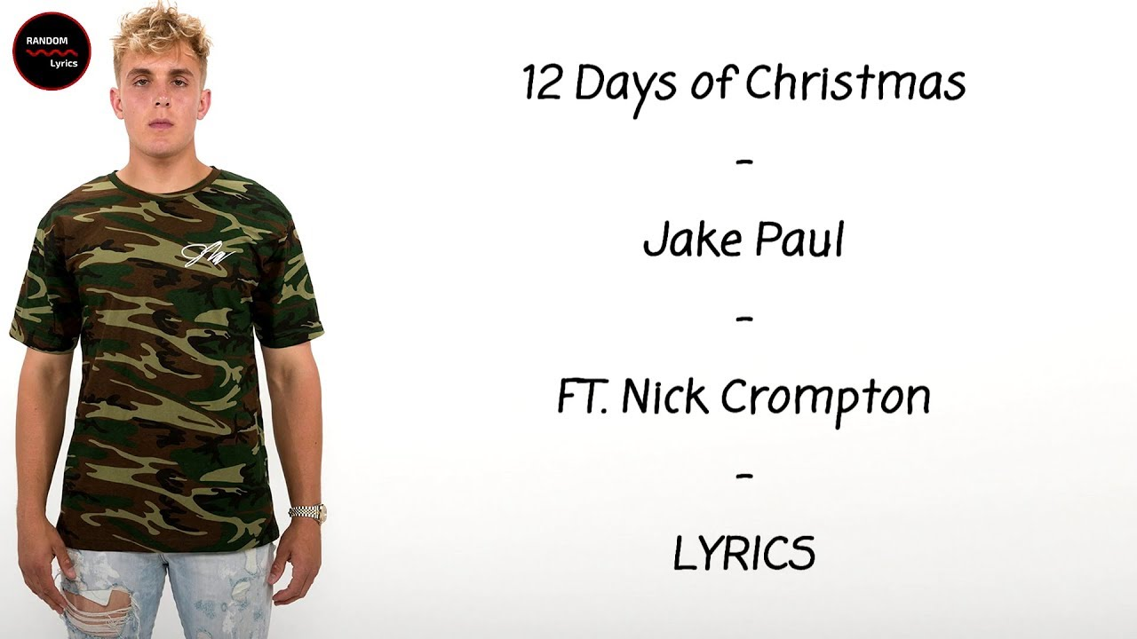 12 Days Of Christmas Lyrics.Jake Paul 12 Days Of Christmas Ft Nick Crompton Lyrics