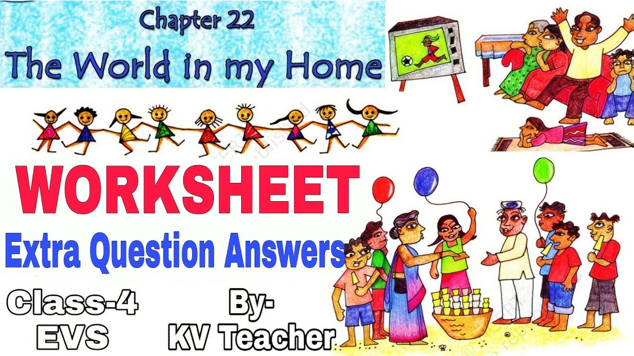 WORKSHEET / The World in my home / Class-4 EVS/ NCERT chapter 22 / Extra  Questions Answers - YouTube [ 720 x 1280 Pixel ]