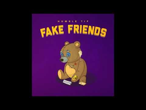 Humble Tip - Fake Friends