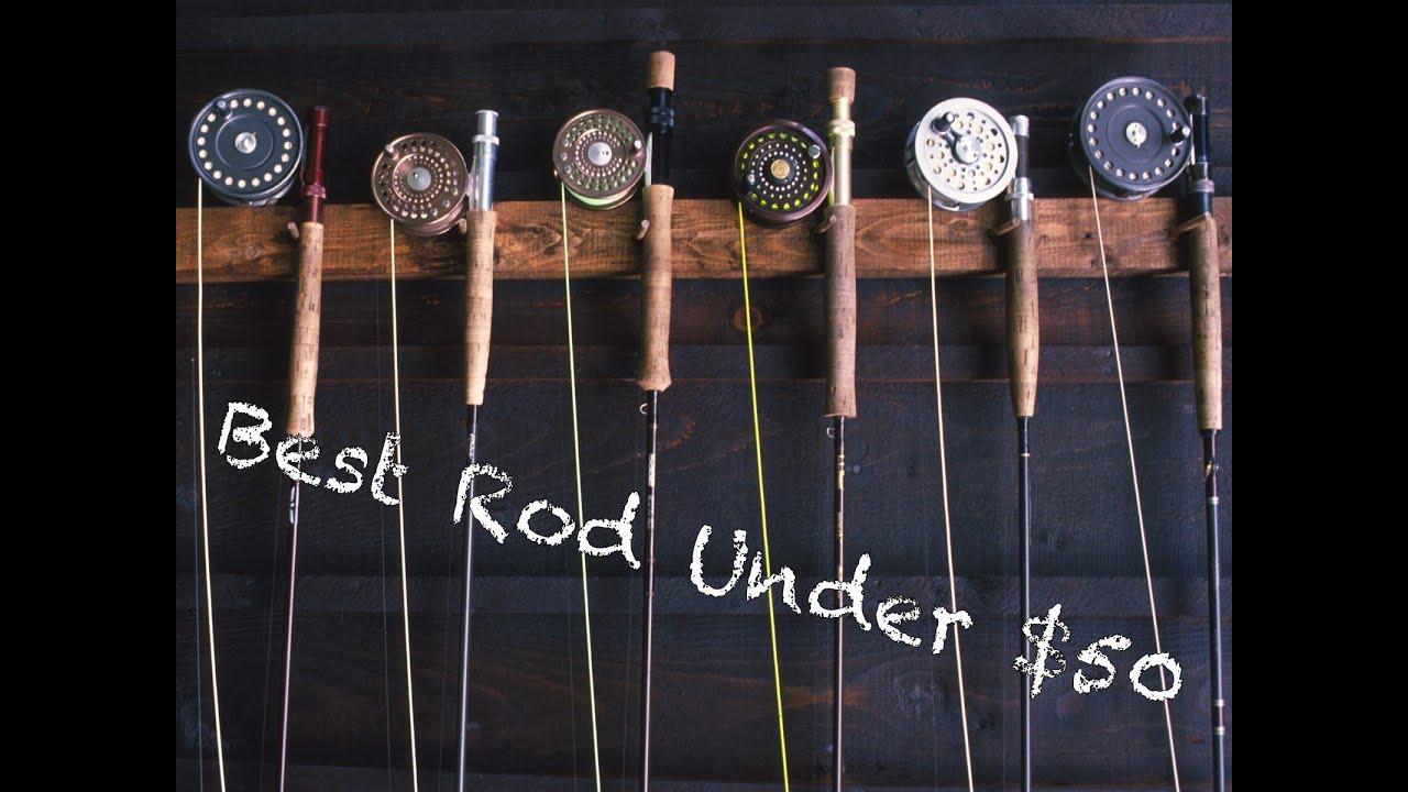 Best Fly Fishing Rod Under 100 Youtube