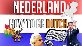 How To Be DUTCH!