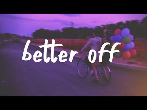 Jeremy Zucker & Chelsea Cutler - Better Off (Lyric Video)