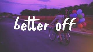 Gambar cover Jeremy Zucker & Chelsea Cutler - Better Off (Lyric Video)