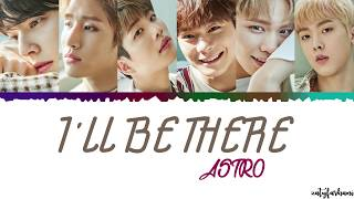 [2.88 MB] ASTRO - I'll Be There Lyrics [Color Coded Han Rom Eng]