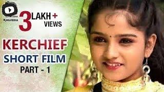 Kerchief Telugu Short Film | Part 1 | Latest 2016 Telugu Short Films | Khelpedia