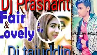 Fair lovely hard dholki mix by DJ tajuddin Aligar