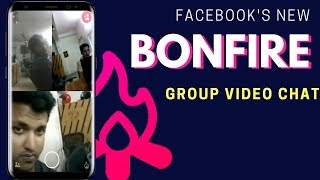 How To Use Bonfire Group Video Chat By Facebook
