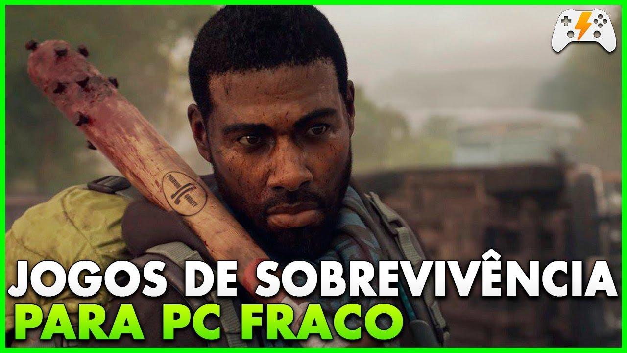Os Melhores Jogos de Sobrevivência Para PC FRACO 2019 ( jogos leves para pc fraco )