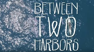 Between Two Harbors - Official Trailer - Richard Yelland & Curtis Birch [HD]