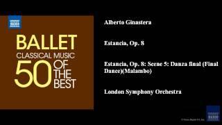 Alberto Ginastera, Estancia, Op. 8, Estancia, Op. 8: Scene 5: Danza final (Final Dance) (Malambo)