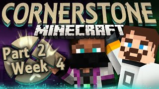 Minecraft Cornerstone - The Village Drunk (Week 4 Part 2)