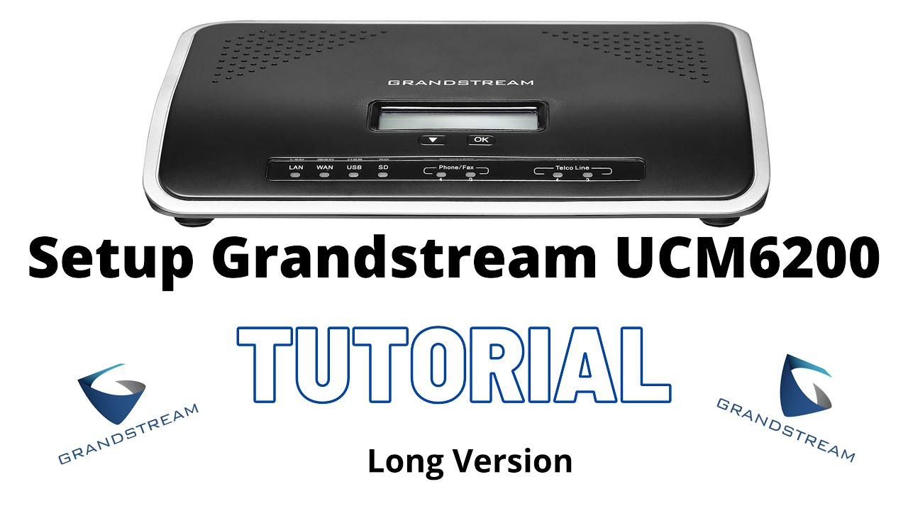 Setup Grandstream UCM6200 - Long Version