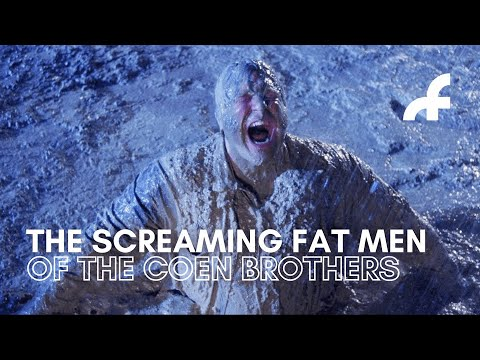 Exploring the many screaming fat men of The Coen Brothers