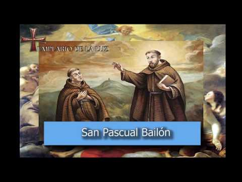 San Pascual Bailón - Santo del dia 17 de Mayo