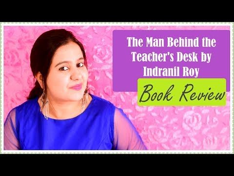 The Man Behind the Teacher's Desk by Indranil Roy | Indian Book Reviews