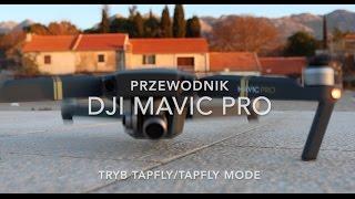 DJI MAVIC PRO    TAPFLY MODE