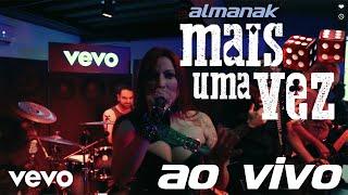 Baixar Almanak - Mais Uma Vez - Ao vivo @Vevo - Coquetel de Lançamento do Single