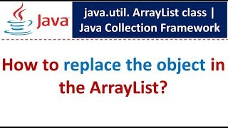 Java : Collection Framework : ArrayList (Replace Object)