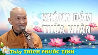 ❤Không Dám Thừa Nhận❤Thầy Thích Phước Tịnh Giảng Pháp Hay❤