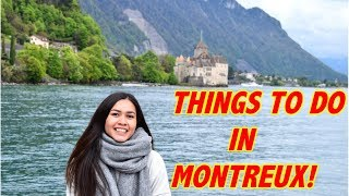 THINGS TO DO IN MONTREUX SWITZERLAND!