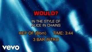 Alice In Chains - Would? (Karaoke)
