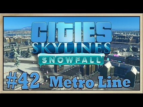 Cities Skylines Snowfall - [The City of Drunkards - Episode 42] - Metro Line [60FPS]