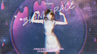Taylor Swift -Blank Space [ Jinglebell Ball 2019 - Studio Version ] Download Now!