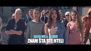 Смотреть клип Sajsi Mc & Dj Bko - Znam Šta Ste Hteli